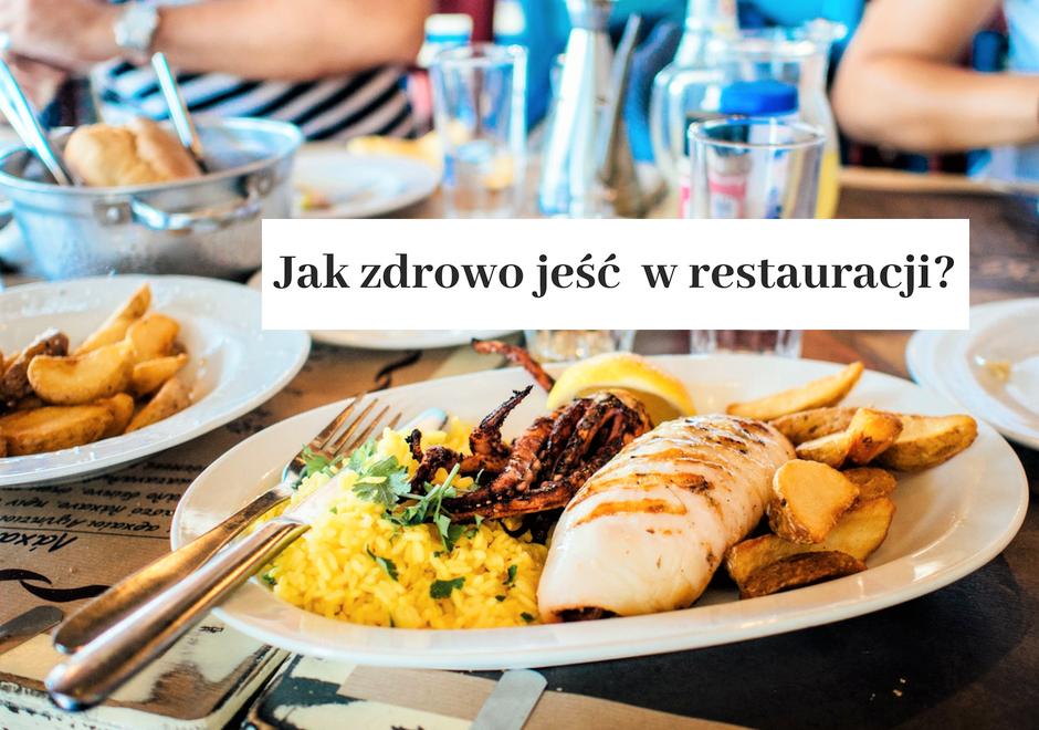 Jak Jesc Zdrowo W Restauracji 10 Sprawdzonych Wskazowek Diety Na