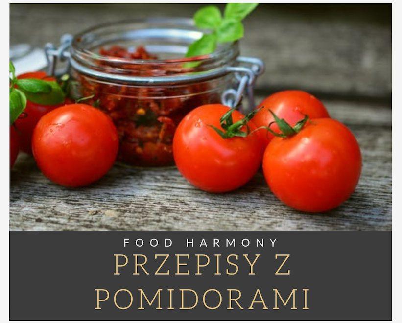 Przepisy z pomidorami – bez gutenu  i bez nabiału
