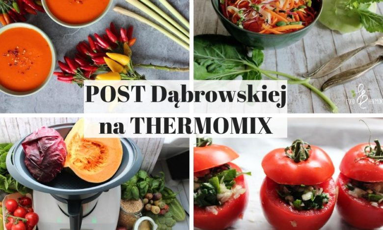 Photo of Post według zasad dr. Dąbrowskiej na Thermomix – DIETA WARZYWNO-OWOCOWA – co musisz wiedzieć?